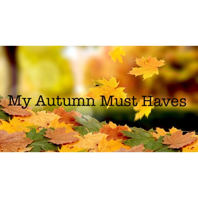My Autumn MustHaves